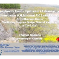 Phosphorus Loads Upstream (Arkansas) and Downstream (Oklahoma) Of Lake Frances: Are Differences Due to Monitoring Program Design, Natural Variation, or the Lake?